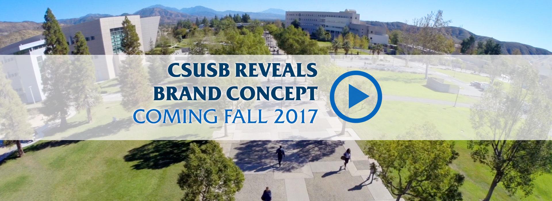CSUSB Reveals Brand Concept — Coming Fall 2017