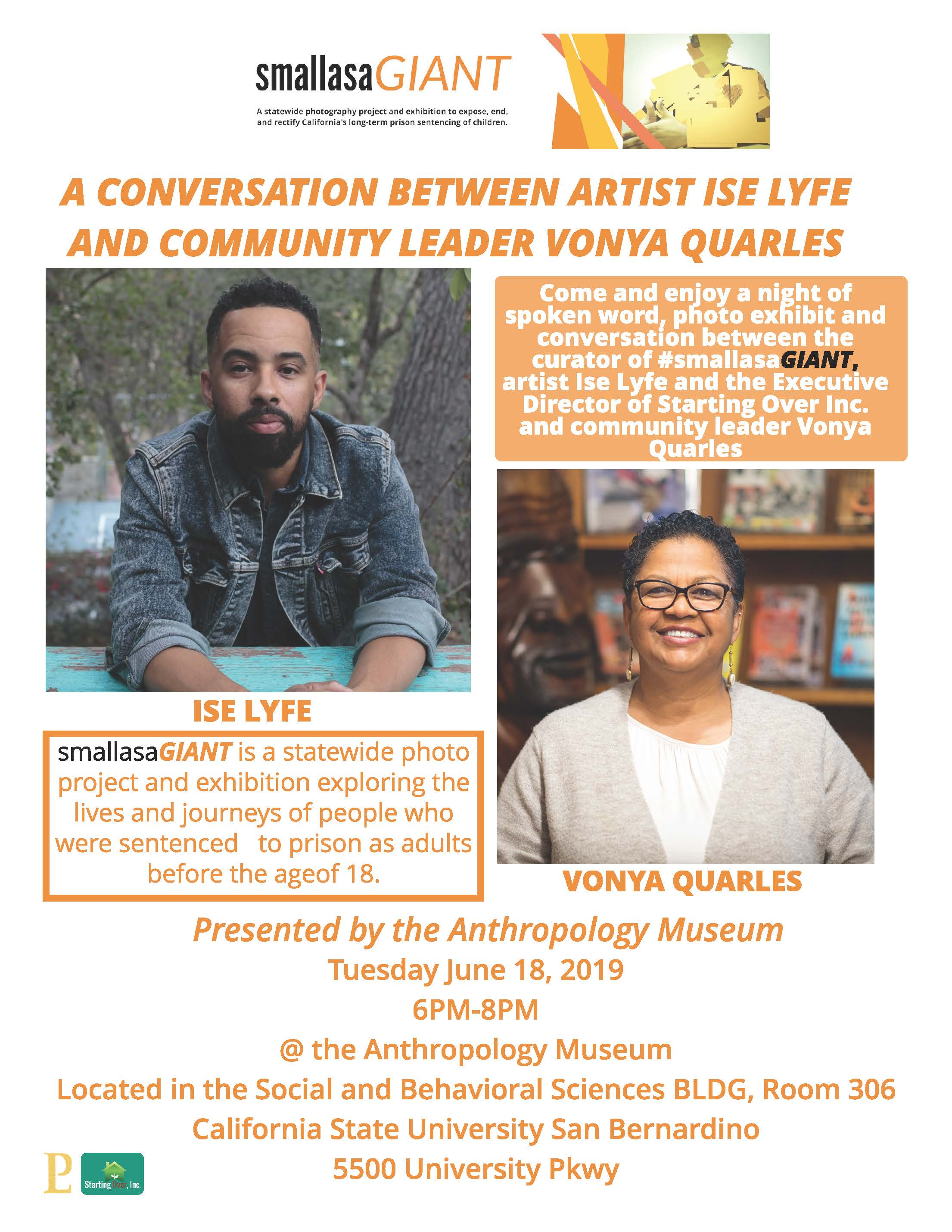 "A conversation between curator/artist Ise Lyfe and community leader Vonya Quarles will highlight the closing reception for the exhibit ""smallasaGIANT"" at the Cal State San Bernardino Anthropology Museum on Tuesday, June 18."